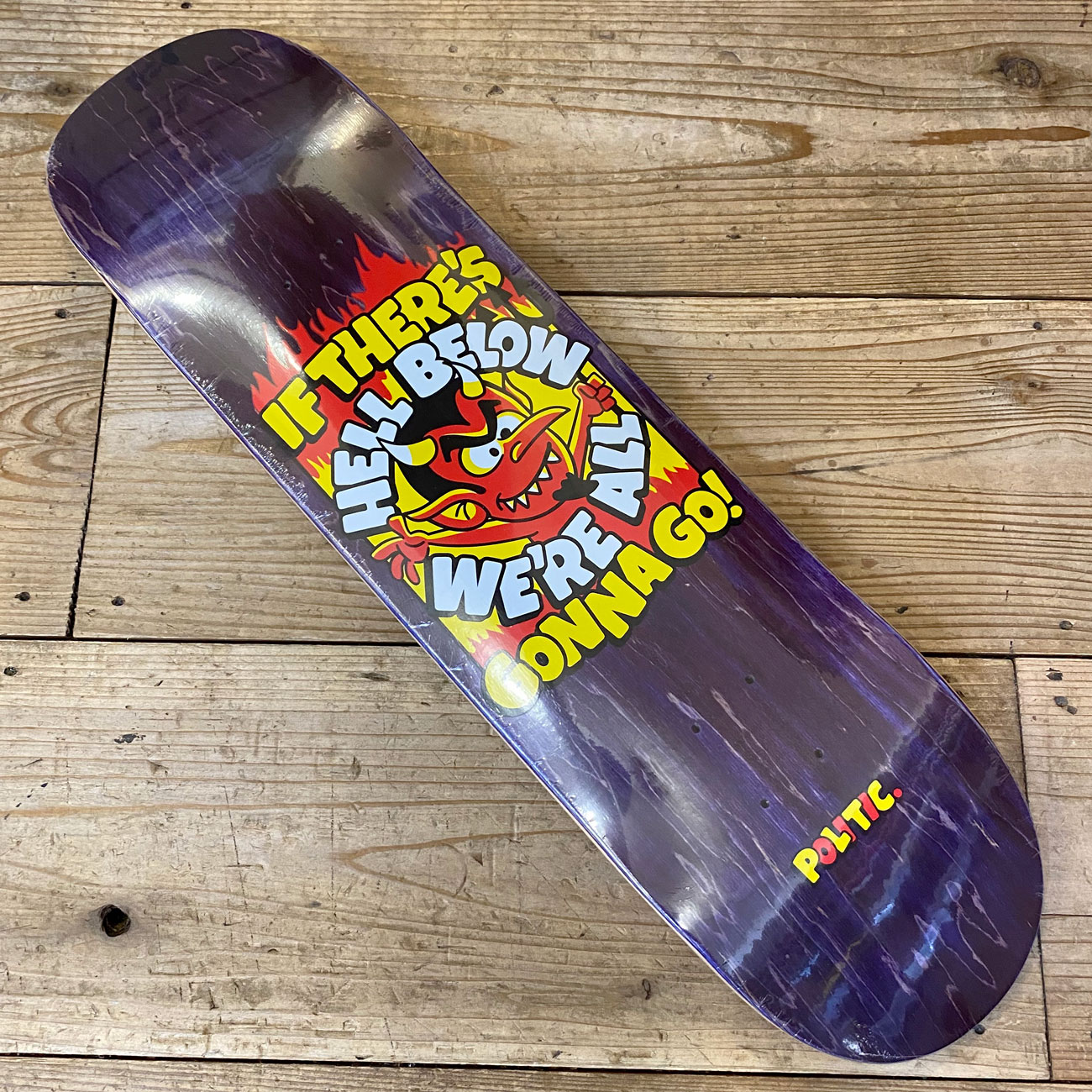 POLITIC HELL BELLOW DECK 8.1inch